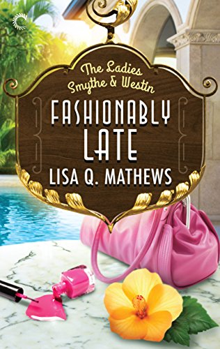 Fashionably Late (The Ladies Smythe & Westin) by [Mathews, Lisa Q.]
