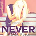 Never Too Far | Abbi Glines