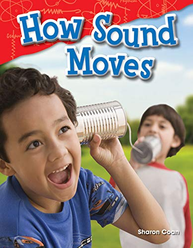 How Sound Moves (Science Readers: Content and - Literacy Reader