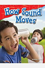 How Sound Moves (Science Readers: Content and Literacy) Kindle Edition