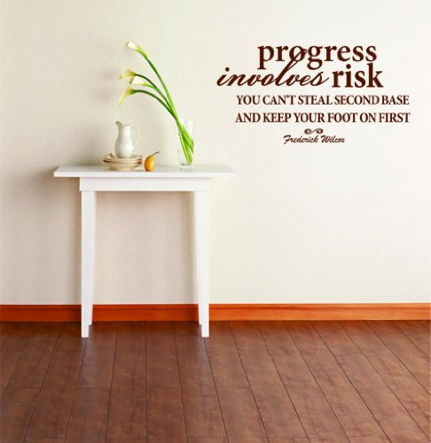 Top Selling Decals - Prices Reduced : Progress Involves Risk You Can't Steal Second Base And Keep Your Foot On First - Frederick Wilcox Quote – Removable Stick On Print Size : 20 Inches X 20 Inches - Vinyl Wall Sticker - 22 Colors Available Steal Bases