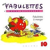Les Fabulettes D'Anne Sylvestre /Vol.10 : Fabulettes A Manger