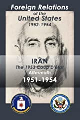 Iran (1951-1954): The 1953 Coup D'etat Aftermath (Volume 2) Paperback