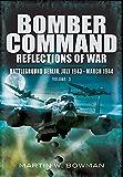 Bomber Command Reflections of War: Battleground Berlin: July 1943 - March 1944 (RAF Bomber Command: Reflections of War)