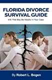 Florida Divorce Survival Guide: Info That May Be Helpful In Your Case