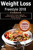 Weight Loss Freestyle Cookbook 2018: Discover How to Lose Weight Fast with this Ultimate, All New Weight Loss Freestyle Recipes!
