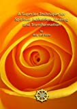 A Superior Technique for Spiritual Activation, Healing and Transformation, Ray del Sole, 1446157938