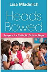 Heads Bowed: Prayers for Catholic School Days Paperback