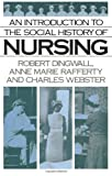 img - for An Introduction to the Social History of Nursing by Robert Dingwall (1988-10-08) book / textbook / text book