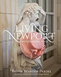 img - for Living Newport: Houses, People, Style by Pardee, Bettie Bearden (2014) Hardcover book / textbook / text book