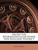 Archiv Für Wissenschaftliche Kunde Von Russland, Volume 12, Adolph Erman, 114383674X
