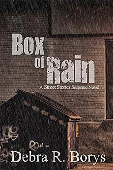 Box of Rain (Street Stories Book 3) by [Borys, Debra R.]