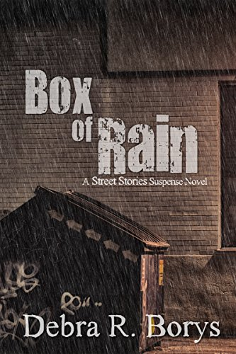 Book: Box of Rain (Street Stories Book 3) by Debra R. Borys