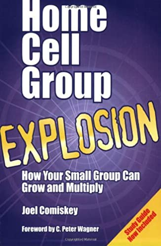home cell group explosion joel comiskey c peter wagner rh amazon com Cell Organelle Study Guide Cell Test and Answer Key