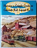 img - for A History of the Florence & Cripple Creek and Golden Circle Railroads. Colorado Rail Annual No. 13 book / textbook / text book