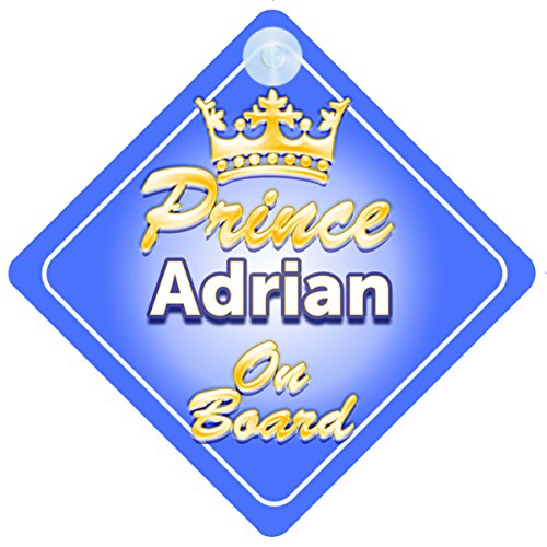 Cup Adrian (Crown Prince Adrian On Board Personalised Baby / Child Boys Car Sign)