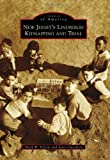 New Jersey's Lindbergh Kidnapping and Trial (Images of America)