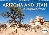 Arizona and Utah an Unforgettable Experience 2018: Picturesque and Unspoiled Countryside (Calvendo Nature)