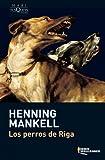 Los Perros de Riga, Henning Mankell, 8483835215