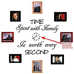 Time Spent with Family Is Worth Every Second,Sticker Clock,Wall Decal,Home Decal (No Photos And Photo Frames Included)