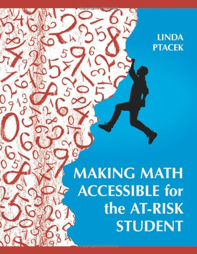 Making Math Accessible for the At-Risk Student: Grades 7-12 (Teacher Ideas Press)