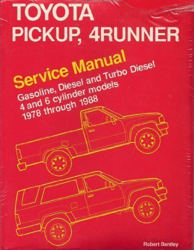 Toyota Truck Service Manual (Toyota Pickup, 4Runner Service Manual: Gasoline, Diesel and Turbo Diesel 4 and 6 Cylinder Models 1978 Through 1988)