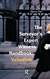 img - for The Surveyors' Expert Witness Handbook: Valuation by Martin Farr (2005-09-19) book / textbook / text book