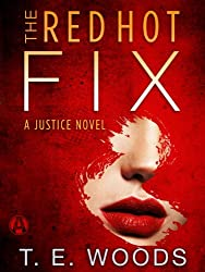 The Red Hot Fix: A Justice Novel (The Justice Series Book 2)
