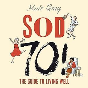 Sod 70! Audiobook