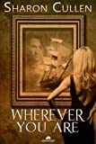 Wherever You Are, Sharon Cullen, 1609284445