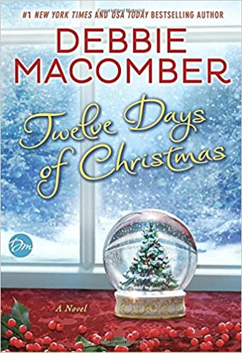 twelve days of christmas a christmas novel amazoncouk debbie macomber 9780553391732 books - 12 Days Of Christmas Book