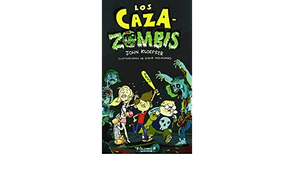 Los Caza-Zombis (Spanish Edition) (Los Caza Zombies / the Zombie Chasers): John Kloepfer: 9788466645393: Amazon.com: Books