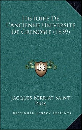 Télécharger en ligne Histoire de L'Ancienne Universite de Grenoble (1839) epub, pdf