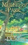 Mulberry Park, Judy Duarte, 0758241534