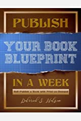 Publish Your Book Blueprint in a Week: Self-Publish a Book with Print-on-Demand Paperback