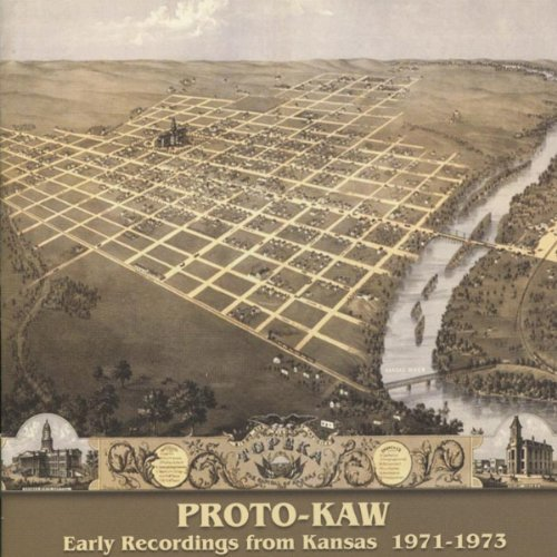 Early Recordings From Kansas 1971-73 by Proto Kaw (2002) Audio CD