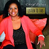 Listen To This by Cheryl Barnes