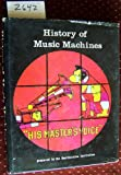 The History of Music Machines, Cynthia M. Hoover and Museum of History and Technology Staff, 0877497559