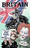 Britain: The Unauthorised Biography: From the Big Bang to Brexit