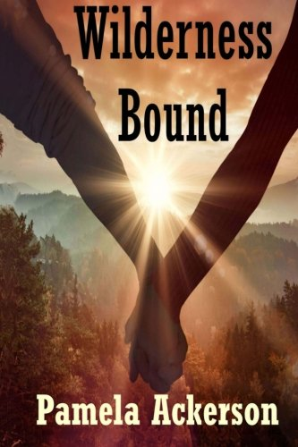 Wilderness Bound (The Wilderness Series) (Volume 3) pdf