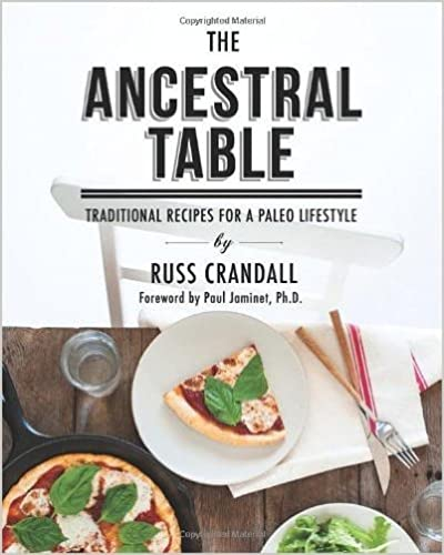 The Ancestral Table: Traditional Recipes for a Paleo Lifestyle (Paperback) - Common