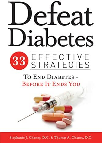Defeat Diabetes: 33 Effective Strategies To End Diabetes - Before It Ends You