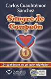 Sangre de Campeon, Carlos Cuauhtemoc Sanchez, 9687277432