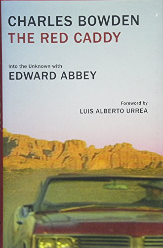 (The Red Caddy: Into the Unknown with Edward Abbey)