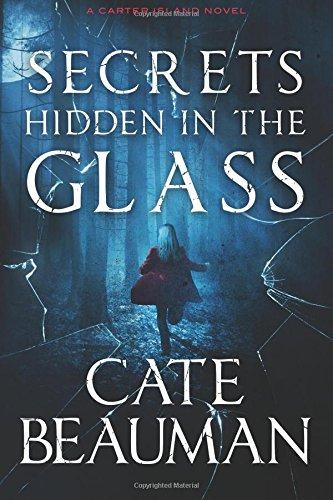 Secrets Hidden In The Glass: A Carter Island Novel (Glass Island)