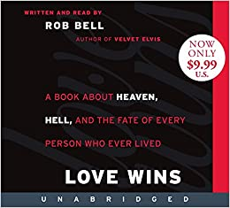 Love Wins Low Price CD: A Book About Heaven, Hell, and the Fate of