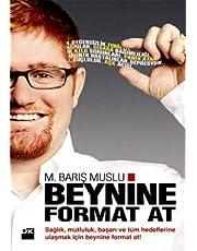 Beynine Format At: Sağlık, Mutluluk, Başarı ve Tüm Hedeflerine Ulaşmak İçin Beynine Format At!