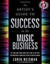 The Artist's Guide to Success in the Music Business, 2nd Edition