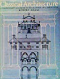 Classical architecture : a comprehensive handbook to the tradition of classical style / Robert Adam ; illustrations by Derek Brentnall