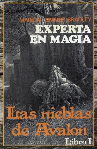 Experta en Magia: Libro 1 de Las Nieblas de Avalon (Volume 1) (Spanish Edition) [Marion Zimmer Bradley] (Tapa Blanda)